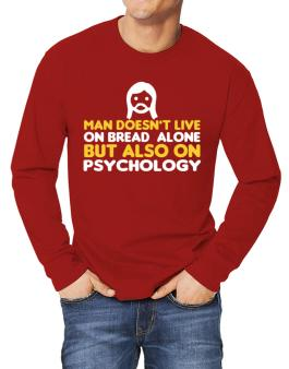 Man Doesnt Live On Bread Alone But Also On Psychology Long-sleeve T-Shirt
