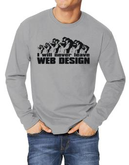 I Will Never Leave Web Design Long-sleeve T-Shirt