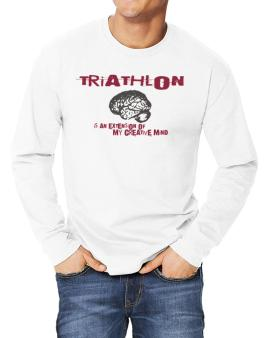 Triathlon Is An Extension Of My Creative Mind Long-sleeve T-Shirt
