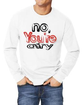 No, Youre Airy Long-sleeve T-Shirt