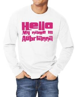 Hello My Name Is Aubrianna Long-sleeve T-Shirt