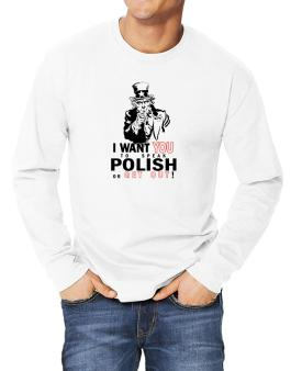I Want You To Speak Polish Or Get Out! Long-sleeve T-Shirt