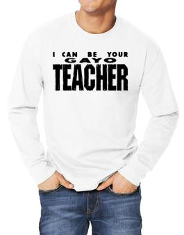 I Can Be You Gayo Teacher Long-sleeve T-Shirt