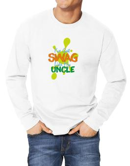 Ive got swag like my uncle Long-sleeve T-Shirt