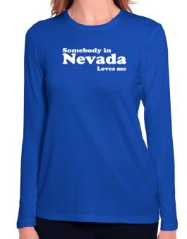 somebody In Nevada Loves Me Long Sleeve T-Shirt-Womens