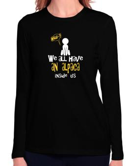We All Have An Alpaca Inside Us Long Sleeve T-Shirt-Womens