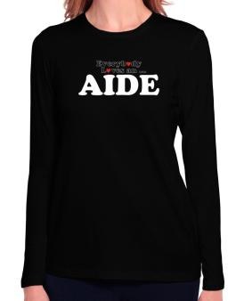 Everybody Loves An Aide Long Sleeve T-Shirt-Womens