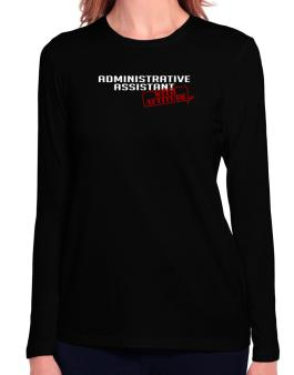 Administrative Assistant With Attitude Long Sleeve T-Shirt-Womens