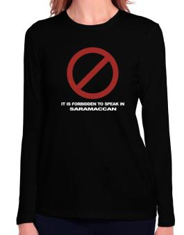 It Is Forbidden To Speak In Saramaccan Long Sleeve T-Shirt-Womens