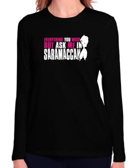 Anything You Want, But Ask Me In Saramaccan Long Sleeve T-Shirt-Womens