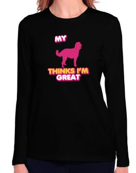 My Labradoodle Thinks I Am Great Long Sleeve T-Shirt-Womens
