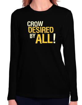 Crow Desired By All! Long Sleeve T-Shirt-Womens