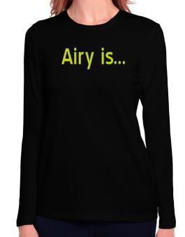 Airy Is Long Sleeve T-Shirt-Womens