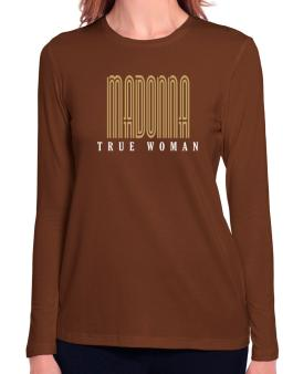 Madonna True Woman Long Sleeve T-Shirt-Womens