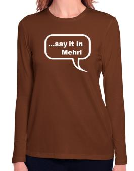 Say It In Mehri Long Sleeve T-Shirt-Womens