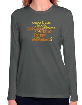 Cactus Jack Produces Amnesia And Other Things I Dont Remember ..? Long Sleeve T-Shirt-Womens
