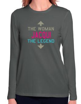 Jacqui - The Woman, The Legend Long Sleeve T-Shirt-Womens