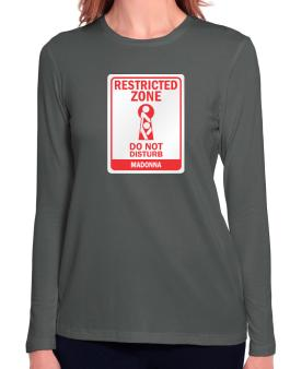 Restricted Zone - Do Not Disturb Madonna Long Sleeve T-Shirt-Womens