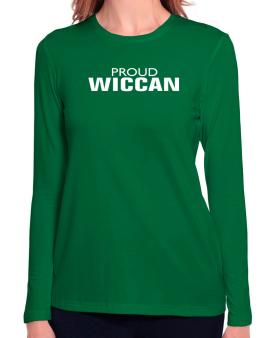 Proud Wiccan Long Sleeve T-Shirt-Womens