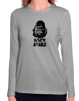 All The Rumors Are True , Im Affable Long Sleeve T-Shirt-Womens