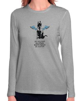 My Belgian Malinois Waits For Me In Heaven Long Sleeve T-Shirt-Womens