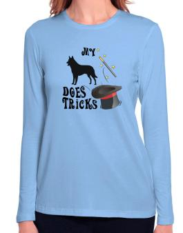 My Belgian Malinois Does Tricks ! Long Sleeve T-Shirt-Womens