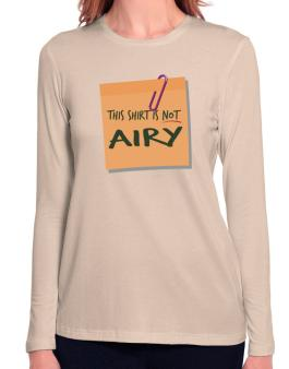This Shirt Is Not Airy Long Sleeve T-Shirt-Womens