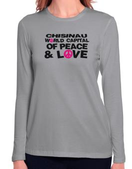 Chisinau World Capital Of Peace And Love Long Sleeve T-Shirt-Womens