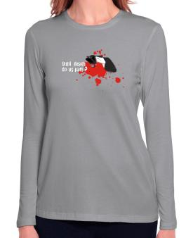 Until Death Do Us Part ? Long Sleeve T-Shirt-Womens
