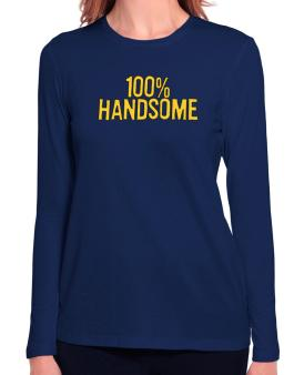 100% Handsome Long Sleeve T-Shirt-Womens