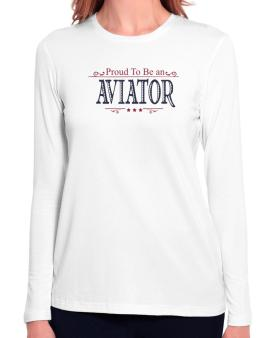 Proud To Be An Aviator Long Sleeve T-Shirt-Womens