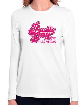 Proudly Gay, Proudly Made In Las Vegas Long Sleeve T-Shirt-Womens