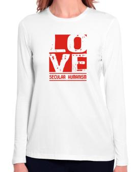 Love Secular Humanism Long Sleeve T-Shirt-Womens