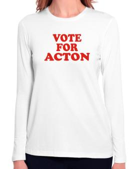 Vote For Acton Long Sleeve T-Shirt-Womens