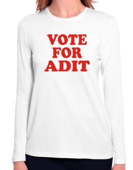 Vote For Adit Long Sleeve T-Shirt-Womens