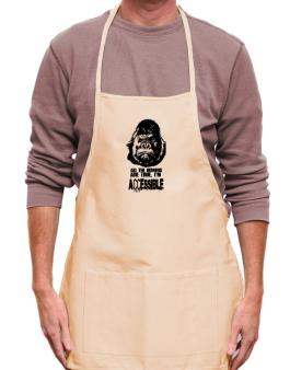 All The Rumors Are True , Im Accessible Apron
