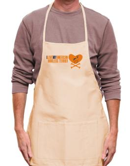 I Love My American Hairless Terrier - Bones Apron