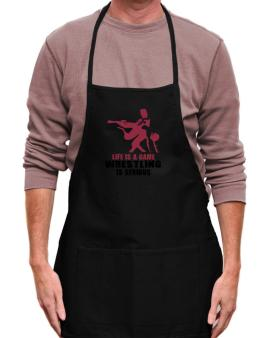 Life Is A Game, Wrestling Is Serious Apron