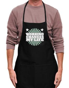 Working Changes My Life Apron