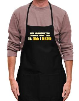 A Acoustic Bass Guitar Is All I Need Apron