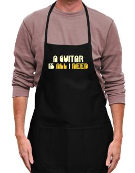 A Guitar Is All I Need Apron