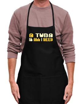 A Tuba Is All I Need Apron