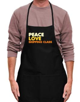 Peace Love Skipping Class Apron