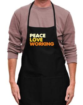 Peace Love Working Apron
