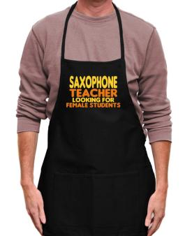 Saxophone Teacher Looking For Female Students Apron