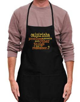 Caipirinha Produces Amnesia And Other Things I Dont Remember ..? Apron