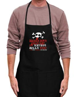 Broken Down Golf Cart  in Excess Kills You - I Am Not Afraid Of Death Apron