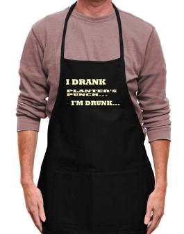 Officer: I Drank 4 Bottles Of Planters Punch ... That Doesnt Mean Im Drunk... Does It? Apron