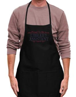 Proud To Be A Library Assistant Apron