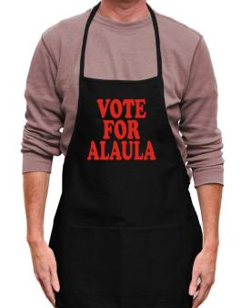 Vote For Alaula Apron